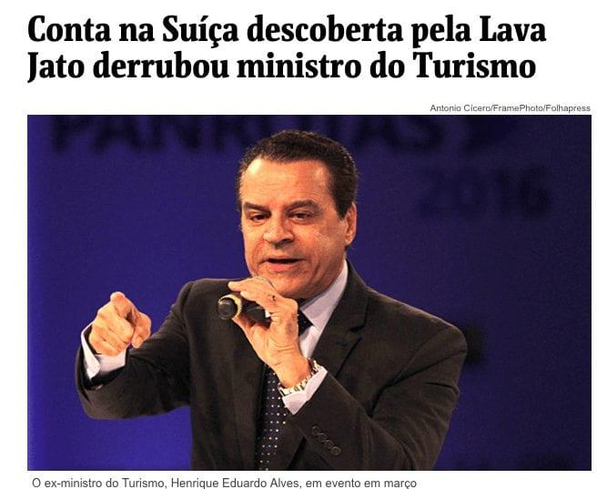 Folha de São Paulo: Conta na Suíça descoberta pela Lava Jato derrubou ministro do Turismo