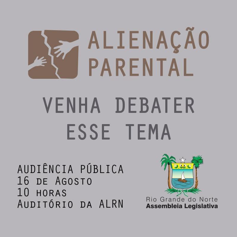 Alienação parental será debatida em audiência na Assembleia Legislativa do RN