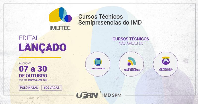 IMD abre seleção com 600 vagas para novas turmas dos Cursos Técnicos